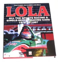 Lola. All the Sports Racing & Single Seater Racing Cars 1978 to 1997 (Starkey, Illoinen, Wells 2001)